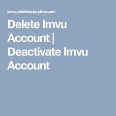 Delete Imvu Account   Deactivate Imvu Account