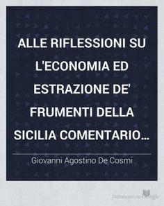 G. A. De Cosmi, Alle riflessioni su l'economia ed estrazione de' frumenti della Sicilia. Comentario