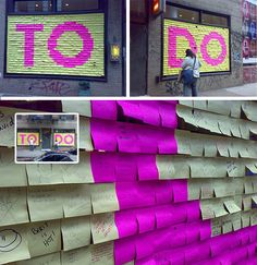 Post-It Art - Passers by are encouraged to contribute to the wall by writing their to-do lists and leaving them in place for all to see – a kind of civic group exercise in sharing and organization.