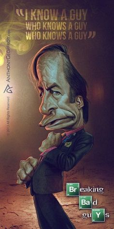 Saul Goodman - Breaking Bad Caricature Art by Illustrator and caricaturist Anthony Geoffroy Breaking Bad Arte, Breaking Bad Series, Breaking Bad Quotes, Breaking Bad Poster, Walter White, Jesse Pinkman, Beaking Bad, Old Posters, Saul Goodman