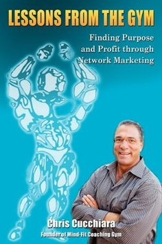 "Lessons From The Gym: Finding Purpose and Profit through Network Marketing by Chris Cucchiara http://www.amazon.com/dp/1935723014/ref=cm_sw_r_pi_dp_WC4.tb0MH5CVQ  ""Down to earth and applicable, I really enjoyed this book!"" J. Taylor review 'Lessons From The Gym'"