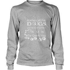 Heaven is where all the DOGS you have ever loved would run to GR tshirt pets  anime  animals, Order HERE ==> https://www.sunfrog.com/Pets/125884413-741107699.html?49095, Please tag & share with your friends who would love it, #jeepsafari #renegadelife #superbowl