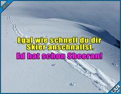 Der könnte etwas dauern ^^' #Wortspiel #EdSheeran #Witze #lustig #Sprüche #Humor #lustigeBilder #Jodel #deutsch Humor