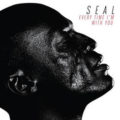Every Time I'm With You - Seal