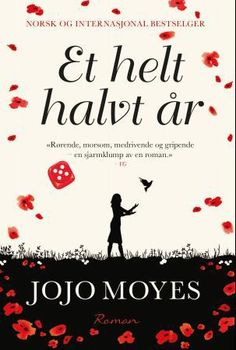 Et helt halvt år - Jojo Moyes Elisabeth Haukeland Books To Read, My Books, Love Book, Reading Lists, New York Times, Growing Up, Bog, Culture, Word Reading