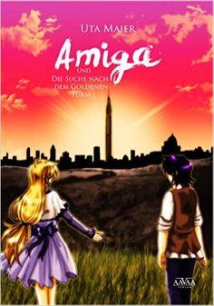 Amiga und die Suche nach dem Goldenen Turm eBook: Uta Maier: Amazon.de: Kindle-Shop