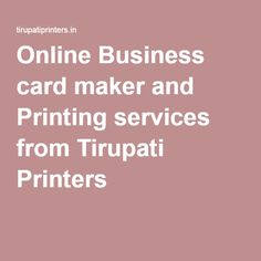 Online Business card maker and Printing services from Tirupati Printers