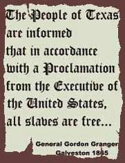 """Juneteenth Proclamation - """"The People of Texas are informed that in accordance with a Proclamation from the Executive of the United States, all slaves are free..."""""""