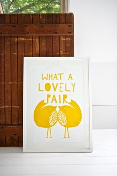 What A Lovely Pair Screen Print