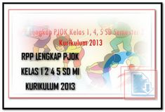 Contoh RPP LENGKAP PJOK KELAS 1 2 4 5 SD/MI KURIKULUM 2013