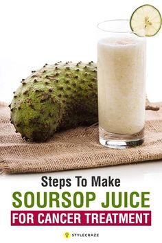 One laboratory study showed that this fruit is ten thousand times more effective than a regular chemotherapy drug on colon adenocarcinoma cells. According to another study, extracts of the fruit kills certain types of breast cancer and liver cancer cells, which often resist chemotherapy treatment. 3 Steps To Make Healthy Soursop Juice For Cancer Treatment