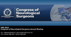 CNS 2013 Congress of Neurological Surgeons Annual Meeting