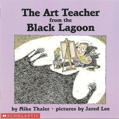 The Art Teacher from the Black Lagoon by Mike Thaler, http://www.amazon.com/dp/0439429250/ref=cm_sw_r_pi_dp_DsIArb10D90JZ