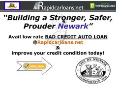Newark Bad Credit Auto Loans No Money Down Low Rates Guaranteed Instant Approval