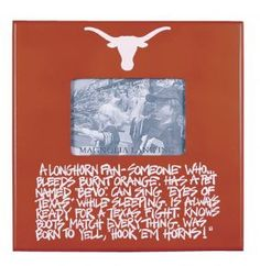 "Texas Longhorn Definition of a Fan Frame "" A Longhorn Fan - Someone who...Bleeds Burnt Orange. Has a pet named ""Bevo"". Can sing ""Eyes of Texas"" while sleeping. Is always ready for a Texas fight. Knows boots match everything. Was Born To Yell, ""Hook 'Em Horns!""."