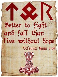 Better to fight and fall than live without hope.