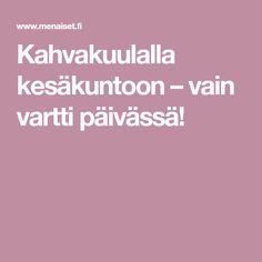 Kahvakuulalla kesäkuntoon – vain vartti päivässä! Fitness Motivation, Exercise Motivation, Get Started, Health Fitness, Challenges, Workout, Fit Motivation, Work Out, Workout Motivation