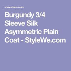 Burgundy 3/4 Sleeve Silk Asymmetric Plain Coat - StyleWe.com