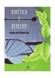 Bioética y derecho : discurso y paradojas de la dignidad / Francisco Javier Blázquez-Ruiz. Eunate, 2014