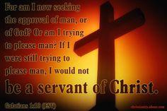 Verse of the Day: Serve Christ Not Man - Galatians 1:10