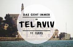 Ihr habt eine Reise nach Tel Aviv geplant? Wir haben 11 Tipps für euch. Shalom!