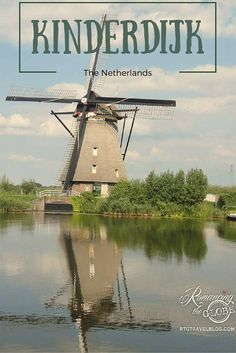 Reflections of Kinderdijk, The Netherlands! So much fun to visit and learn about the working windmills and history of this area. See our story.