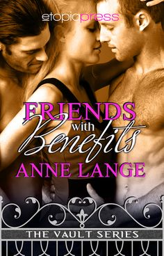 FRIENDS WITH BENEFITS (VAULT, BOOK #1) BY ANNE LANGE: BOOK REVIEW