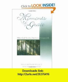 Moments of Grace (9781571743039) Neale Donald Walsch , ISBN-10: 1571743030  , ISBN-13: 978-1571743039 ,  , tutorials , pdf , ebook , torrent , downloads , rapidshare , filesonic , hotfile , megaupload , fileserve