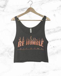Be Humble Sit Down Tank - Crop Tank Top - Kendrick Lamar - Custom Tank - Damn Shirt - Kendrick Damn - Be Humble Shirt - To Pimp a Butterfly