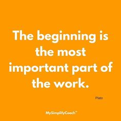 The beginning is the most important part of the work. (Plato) . . . . . . . #mysimplifycoach #dailyquote #quotes #quote #quoteoftheday #motivation #wisdom #inspiration #instaquote #instaquotes #inspirationalquotes #mysimplifyquote
