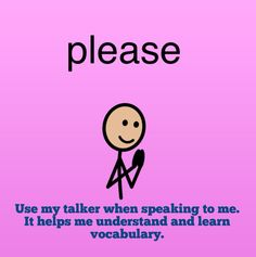 """Implementation support/poster - """"Please use my talker when speaking to me.  It helps me understand and learn vocabulary."""""""