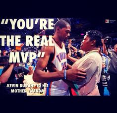 """""""You're the real MVP"""" -Kevin Durant to his mother"""