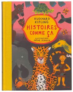 Histoires comme ça, Kipling, Irene Schoch, Naïve