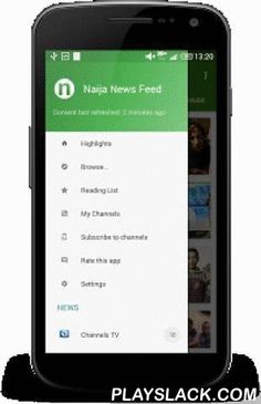 Naija News Feed  Android App - playslack.com ,  Naija News Feed app for Android brings Nigerian news to your fingertips on your phone and tablet. From entertainment, sports, business, jobs, technology, health, food, to education news, you will be able to read news articles from dozens of top publishers, play audio or video attached to articles, and share articles with your family and friends. Integrated with YouTube properly, this app also lets you watch videos, including Live TV, from your…