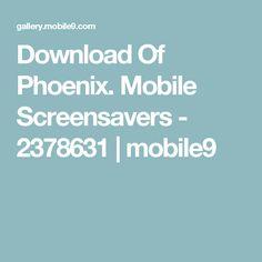 Download Of Phoenix. Mobile Screensavers - 2378631   mobile9