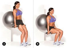 Squat with ball Slowly bend your knees and lower yourself about 5 to 10 inches. Make sure your shoulders are leveled and hips square. Maintain this sitting position for about 3-5 seconds then slowly stand back up. Maintain the ball's pressure on your back. Repeat until your form starts to break.