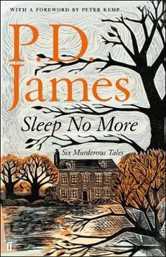 Sleep No More: Six Murderous Tales by P. D. James, Hardback edition.
