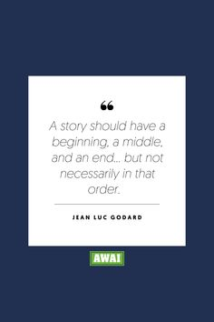 """""""A story should have a beginning, a middle, and an end... but not necessarily in that order."""" - Jean Luc Godard   Get your creative juices flowing w/ AWAI writing prompts. Get writing prompts, copywriting training, freelance writing support, and more at awai.com!   #awai #writerslife #freelancewriting #copywriting #writing Writing Skills, Writing Prompts, Creative Writing Inspiration, Jean Luc Godard, Freelance Writing Jobs, Writing Assignments, New Career, Writing Quotes, Financial Goals"""