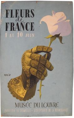 "Title: Fleurs De France / Origin: ""France c. 1950 /  Artist - Raoul Eric Castel /  20 x 30 in (51 x 76 cm) / Museum of Louvre, sculptures of the renaissance"". Original Art by Raoul Eric Castel. This poster is  travel sized and advertises the Louvre Museum, featuring a gauntlet holding a flower."