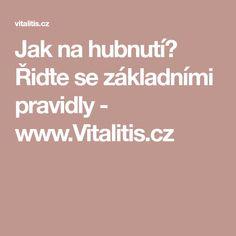 Jak na hubnutí? Řiďte se základními pravidly - www.Vitalitis.cz