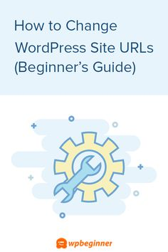 How to Change Your WordPress Site URLs (Step by Step) Wordpress Template, Wordpress Plugins, Wordpress Theme, Branding, Hosting Company, You Changed, How To Start A Blog, Wordpress Gallery, Coaches
