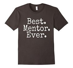 Mens Best Mentor Ever T-Shirt 2XL Asphalt Friend Stuff Sh... https://www.amazon.com/dp/B072TSFR3D/ref=cm_sw_r_pi_dp_x_cWaszbKZJNBXG