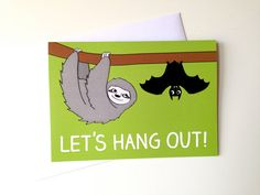 Let's Hang Out card, Birthday sloth card by helloDODOshop via Etsy
