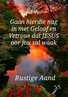 Good Morning Monday Images, Good Morning Beautiful Images, Etiquette And Manners, Goeie Nag, Goeie More, Sleep Tight, Afrikaans, Deep Thoughts, Beautiful Landscapes