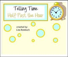 """FREE MATH LESSON - """"Telling Time Half Hour (half past) SmartBoard Lesson"""" - Go to The Best of Teacher Entrepreneurs for this and hundreds of free lessons. Kindergarten - 2nd Grade   http://www.thebestofteacherentrepreneurs.net/2017/02/free-math-lesson-telling-time-half-hour.html"""