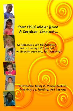 """""""Your Child Might Have a Cochlear Implant..."""" written BY and FOR parents with children who have a cochlear implant.   * Available on Lulu.com"""