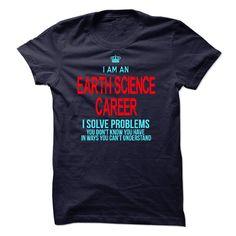 Im A/An EARTH SCIENCE CAREER T-Shirts, Hoodies, Sweaters