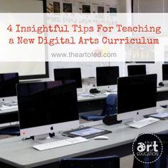 4 Insightful Tips For Teaching a New Digital Arts Curriculum
