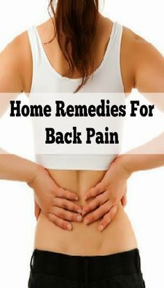 home remedies for back pain 22 home remedies for back 30850