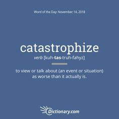 Catastrophize: to view or talk about (an event or situation) as worse than it actually is Unusual Words, Rare Words, Big Words, Words To Use, Unique Words, Cool Words, English Vocabulary Words, English Words, English Language